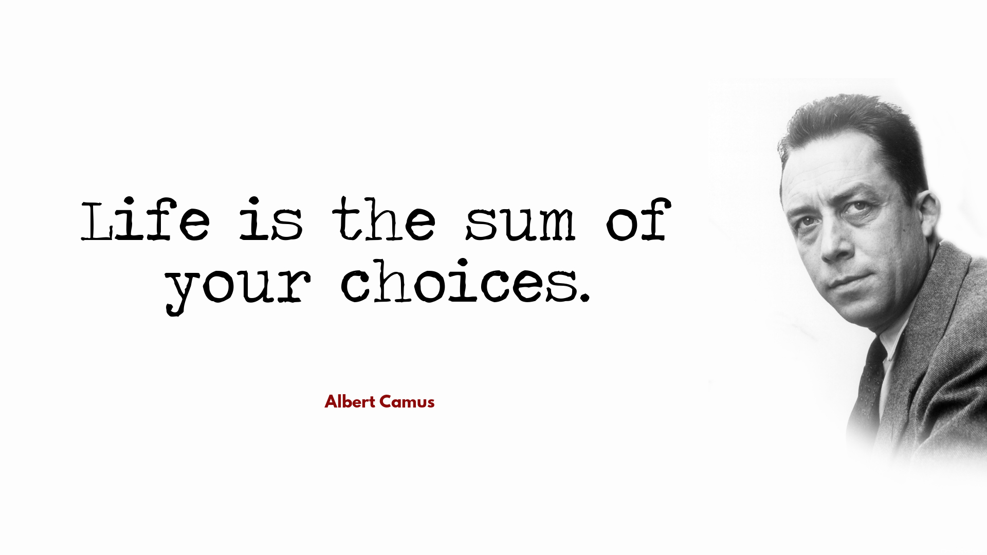 Albert camus quote about unique normal energy different - Life Is The Sum Of Your Choices