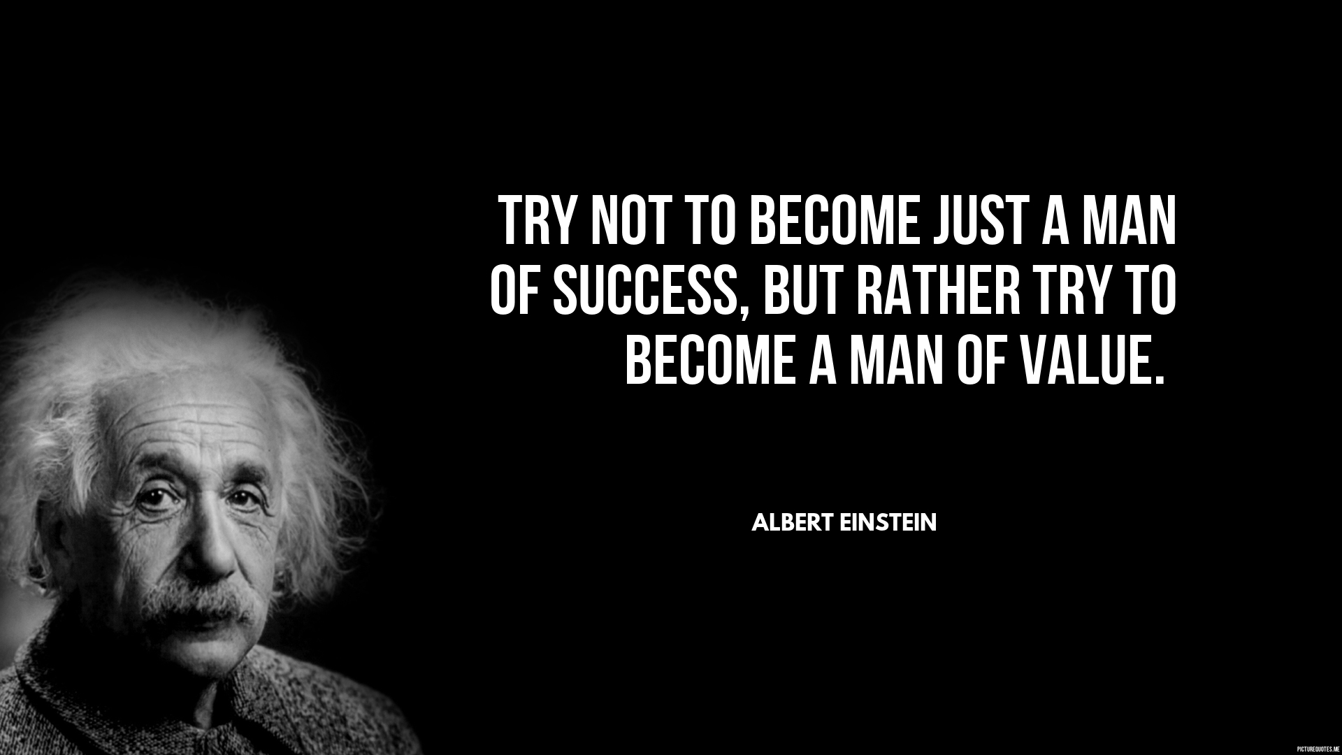 Albert Einstein Quotes Try Not To Become Just A Man Of Success But Rather Try To Become