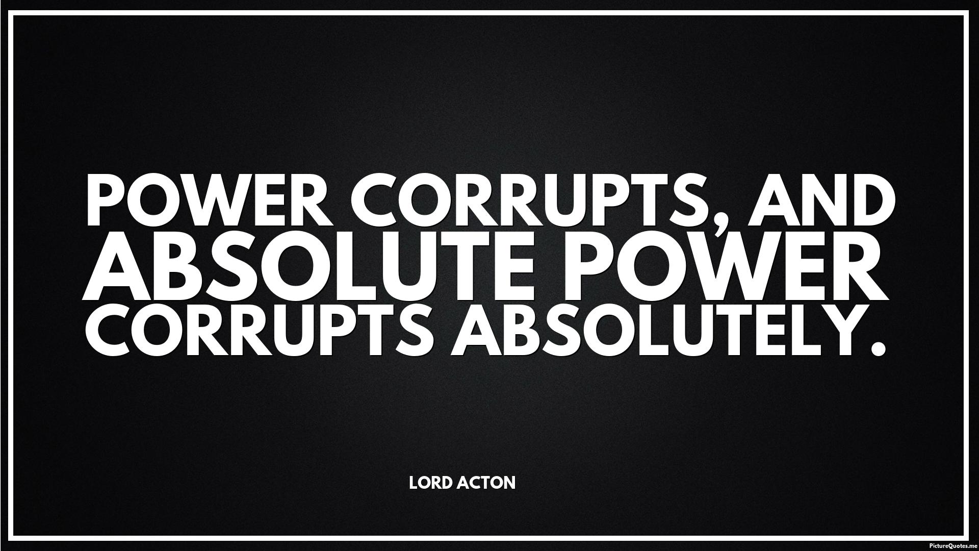 power corrupts and absolute power corrupts absolutely essay Absolute power corrupts absolutely essays: over 180,000 absolute power corrupts absolutely essays, absolute power corrupts absolutely term papers, absolute power corrupts absolutely research paper, book reports 184 990 essays.