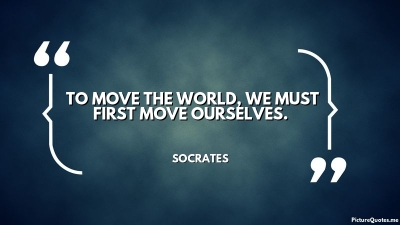 To move the world, we must first move ourselves ...