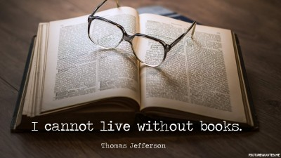 Exceptional I Cannot Live Without Books.   Thomas Jefferson