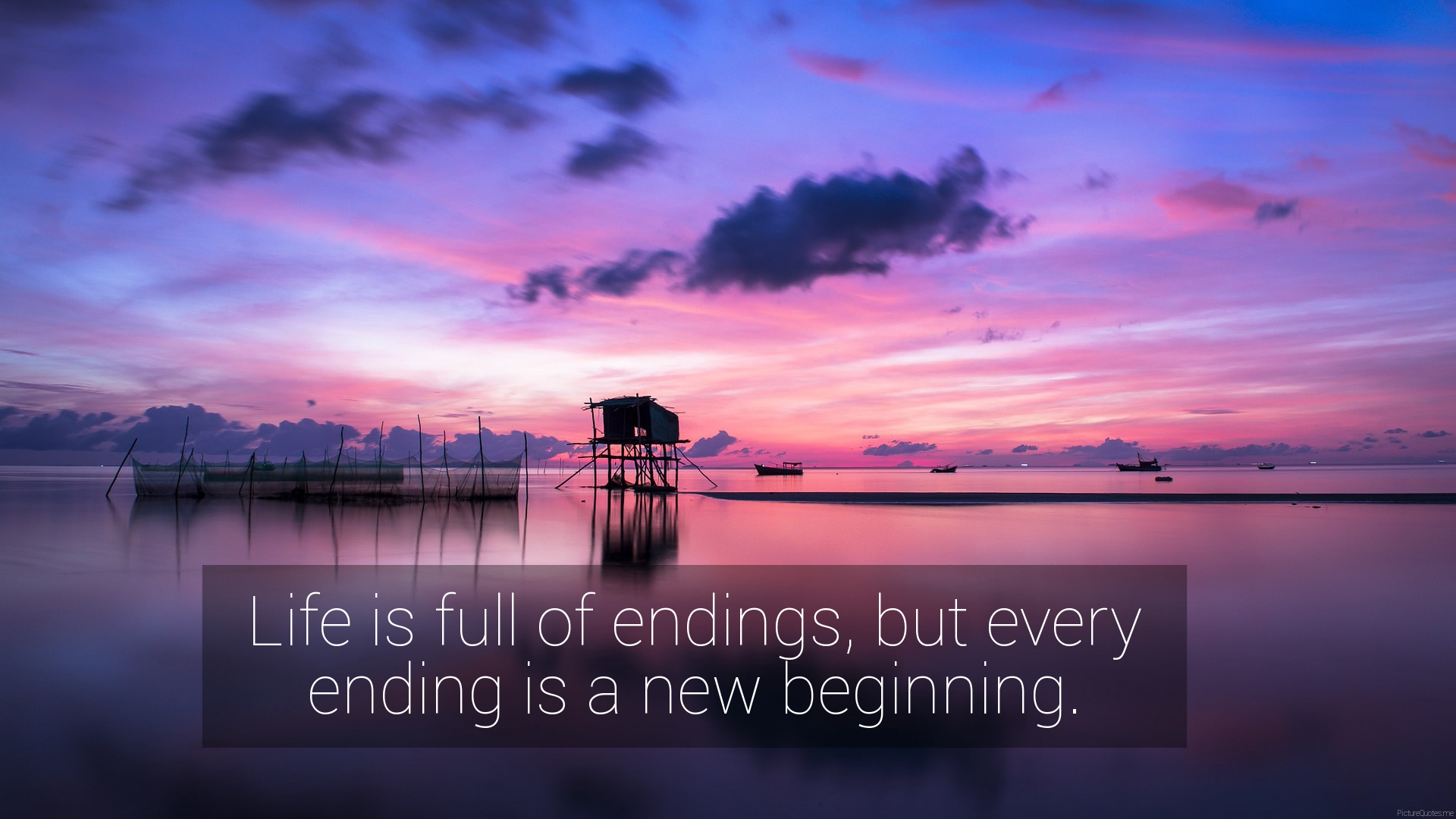 Life Is Full Of Endings But Every Ending Is A New Beginning
