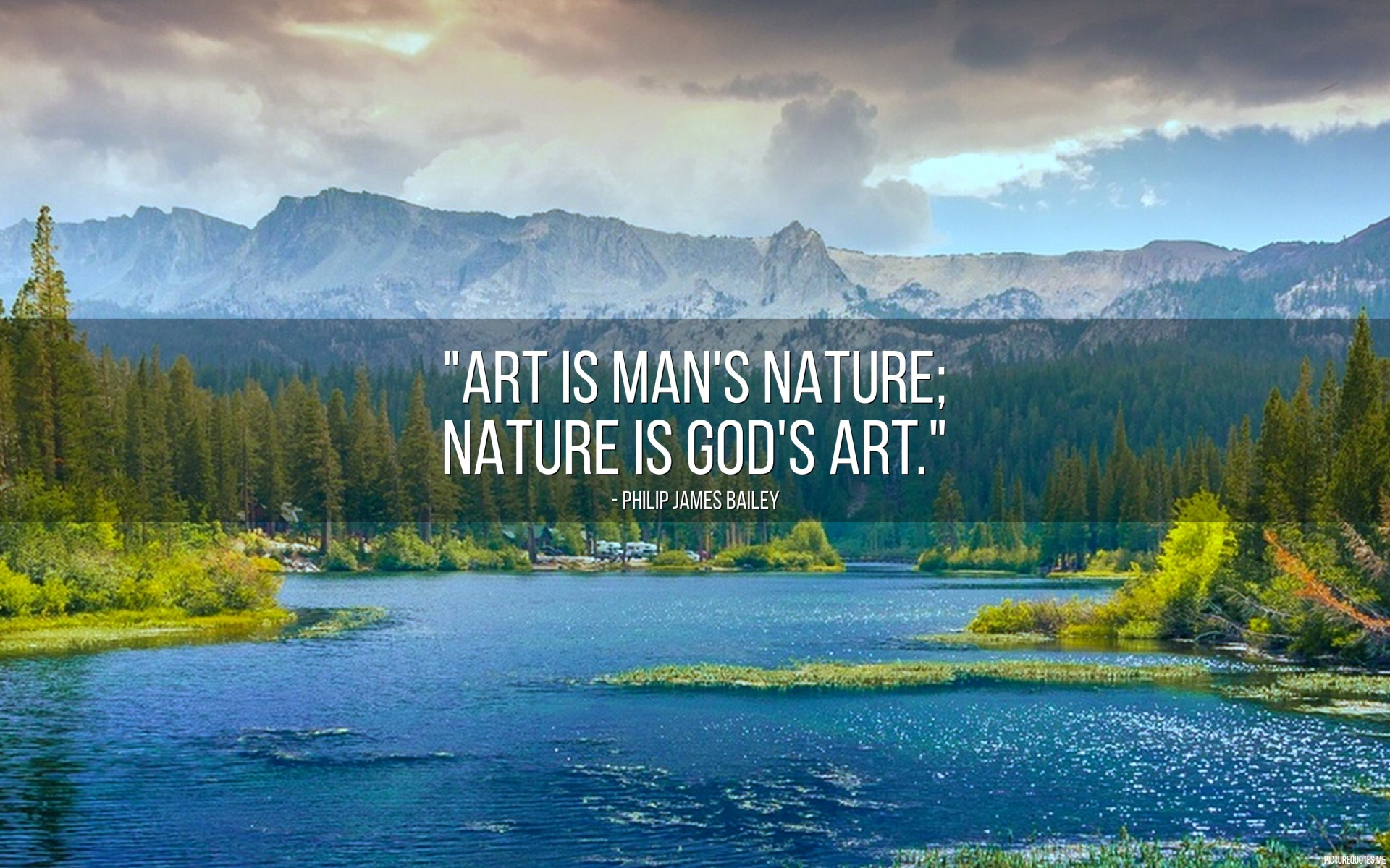 art is man s nature nature is god s art philip james bailey